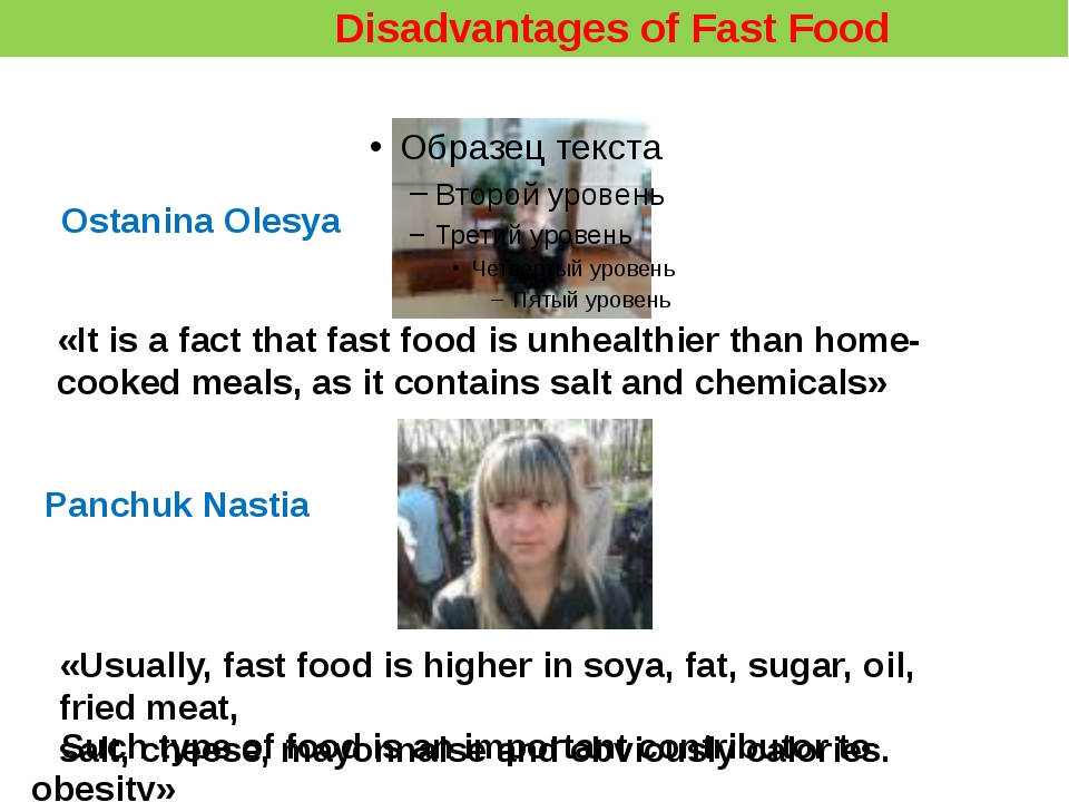 Panchuk Nastia Ostanina Olesya Disadvantages of Fast Food «It is a fact that...