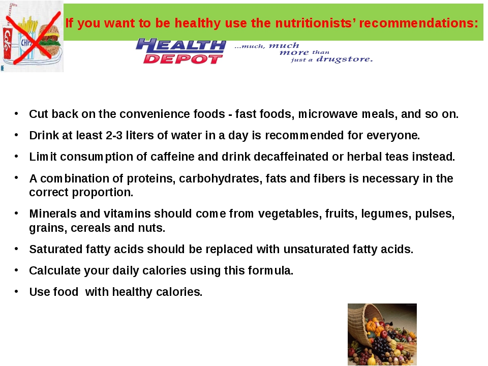 If you want to be healthy use the nutritionists' recommendations: Cut back on...