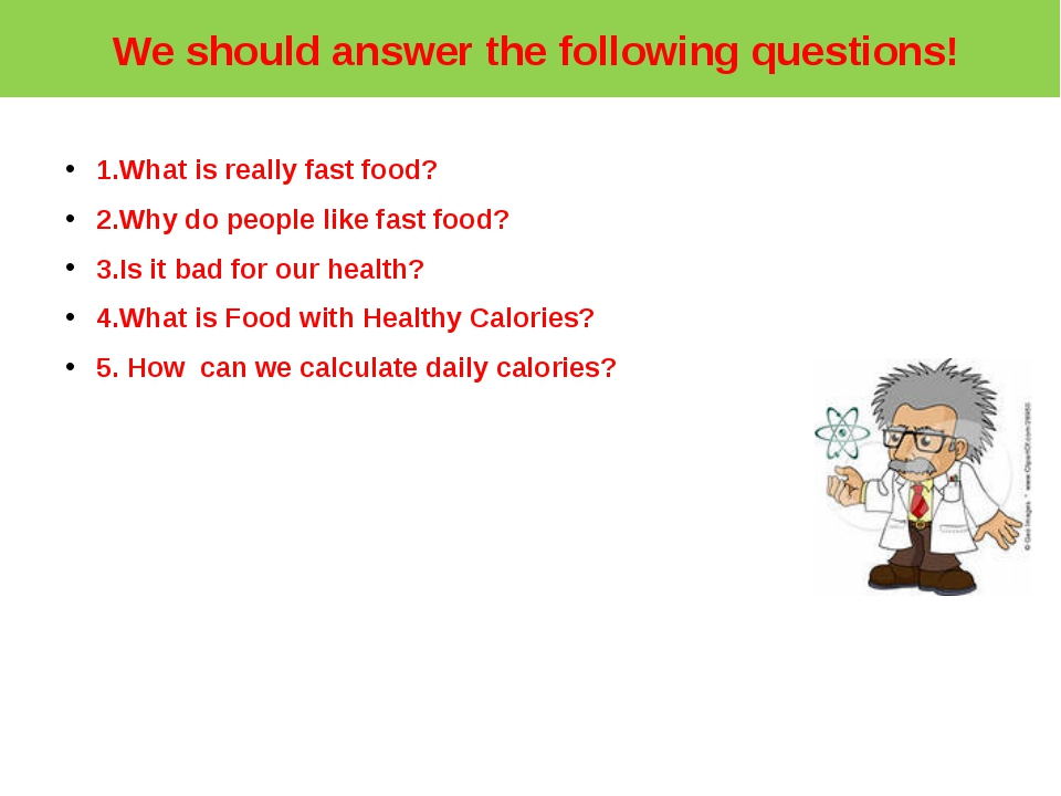 We should answer the following questions! 1.What is really fast food? 2.Why...