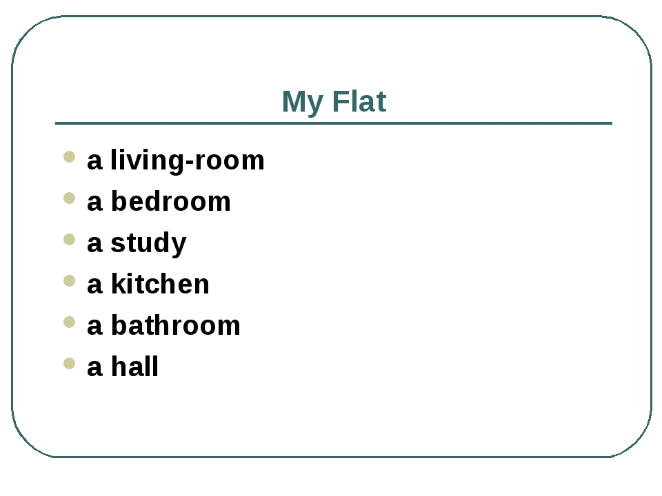 My Flat a living-room a bedroom a study a kitchen a bathroom a hall