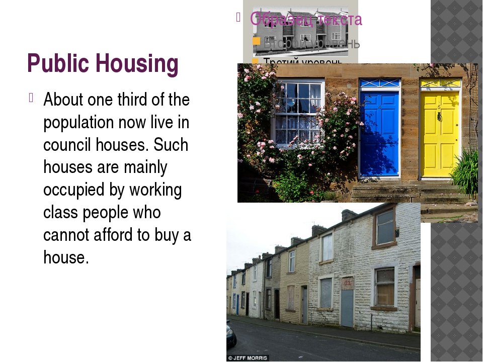 Public Housing About one third of the population now live in council houses.