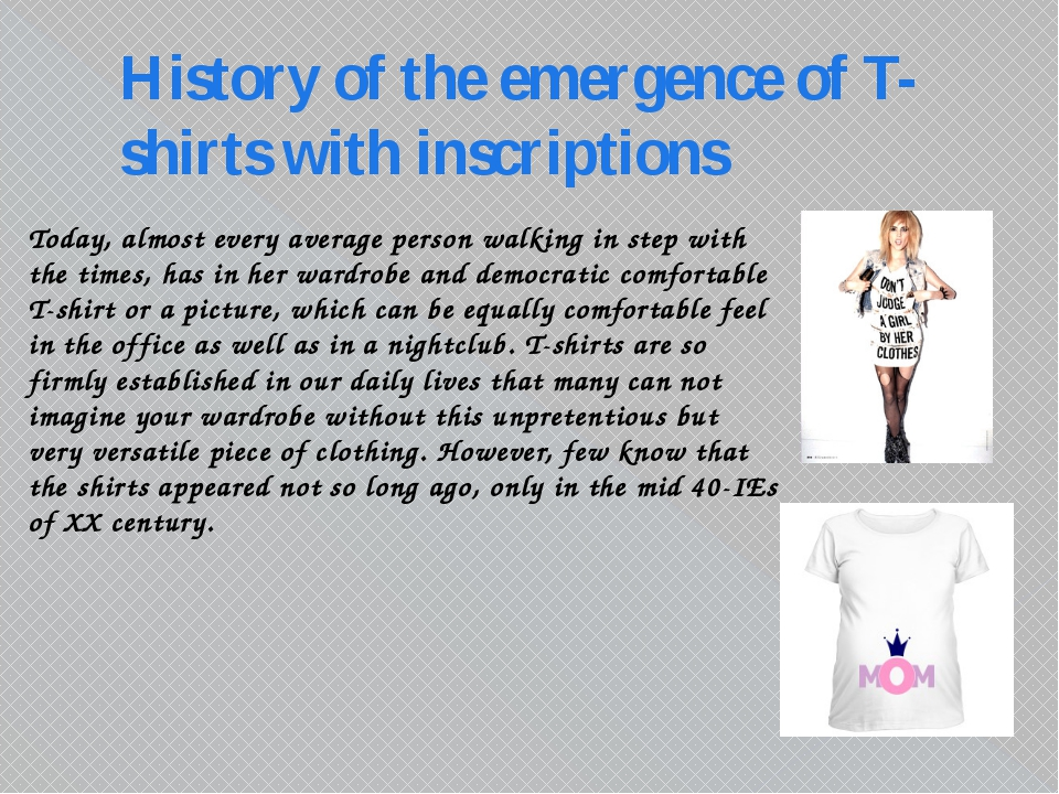 History of the emergence of T-shirts with inscriptions Today, almost every av...