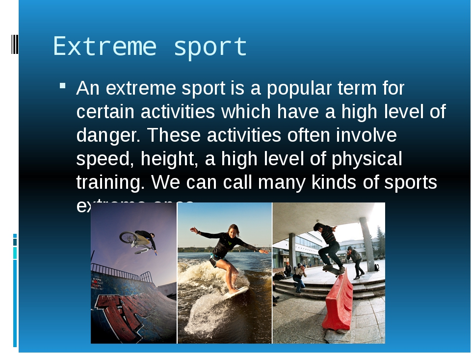 Extreme sport An extreme sport is a popular term for certain activities which...
