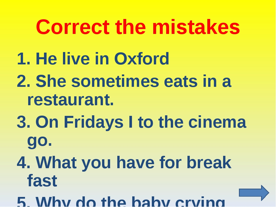 Correct the mistakes 1. He live in Oxford 2. She sometimes eats in a restaura...
