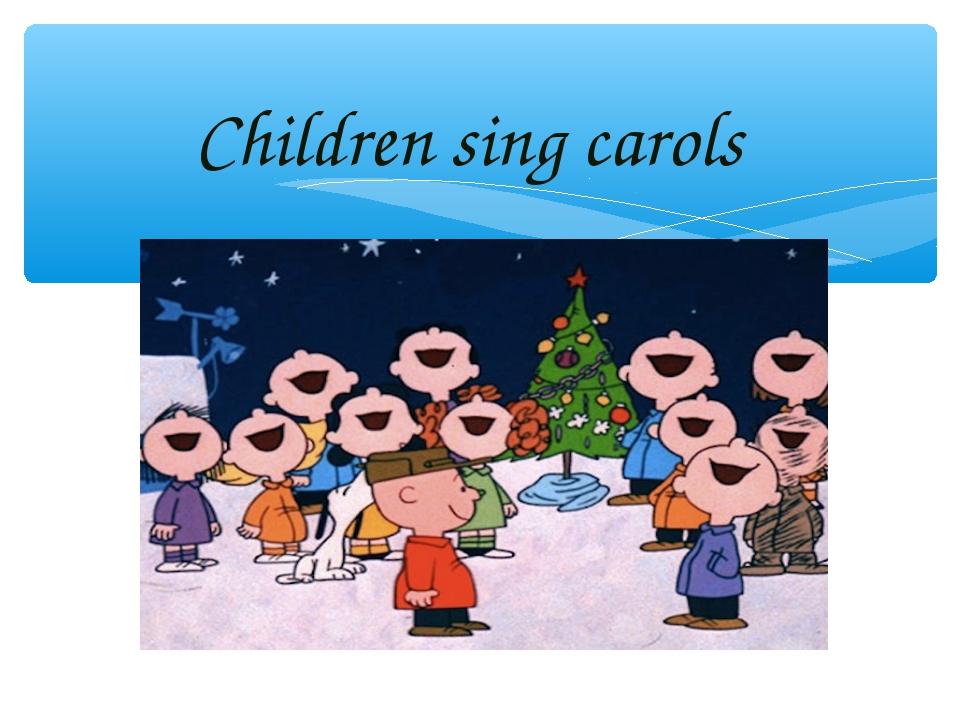 Children sing carols