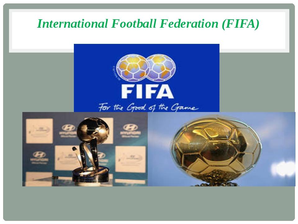 International Football Federation (FIFA)