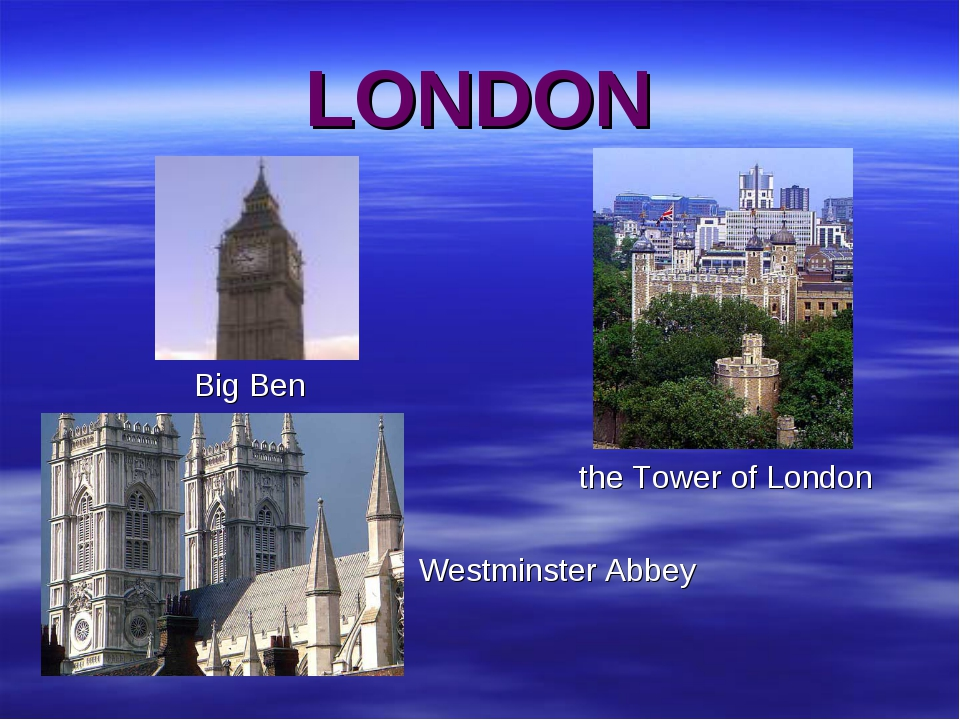 LONDON Big Ben the Tower of London Westminster Abbey