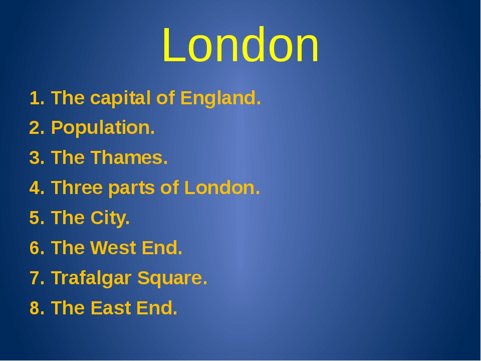 London 1. The capital of England. 2. Population. 3. The Thames. 4. Three part...