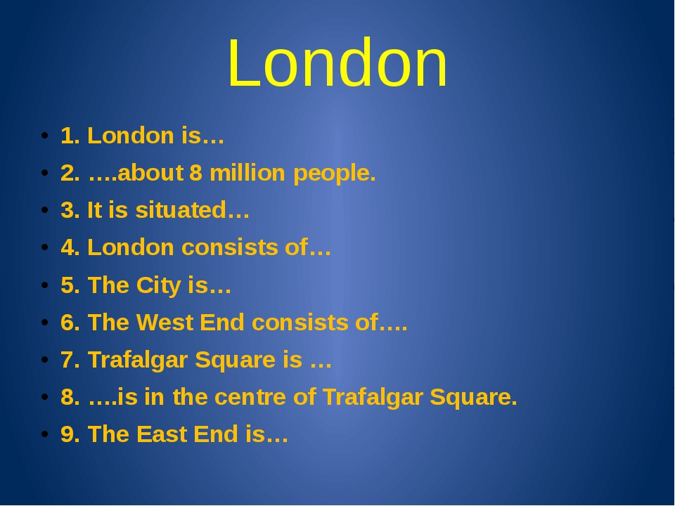 London 1. London is… 2. ….about 8 million people. 3. It is situated… 4. Londo...