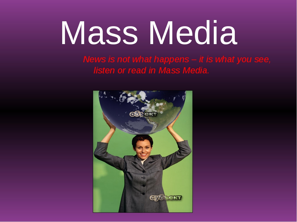 Mass Media News is not what happens – it is what you see, listen or read in M...