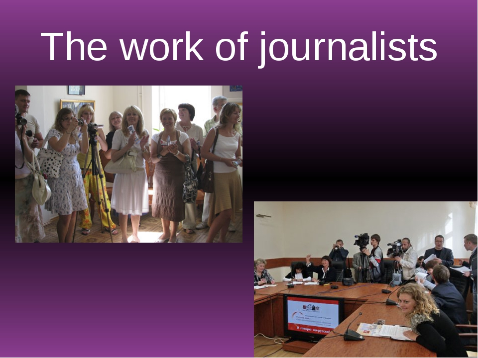 The work of journalists