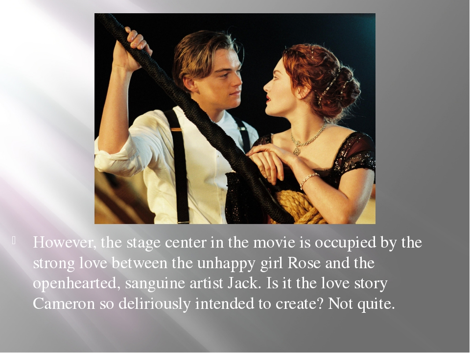 However, the stage center in the movie is occupied by the strong love between...
