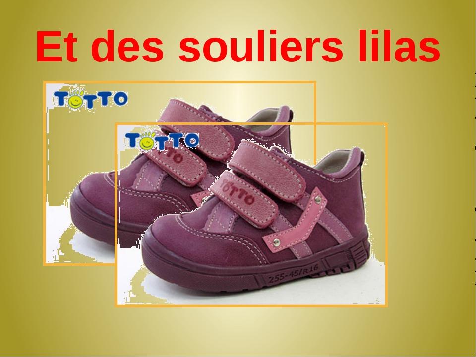 Et des souliers lilas