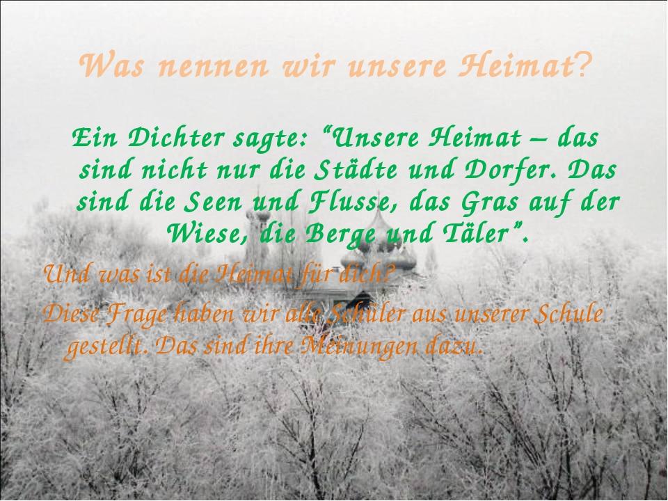 """Was nennen wir unsere Heimat? Ein Dichter sagte: """"Unsere Heimat – das sind ni..."""
