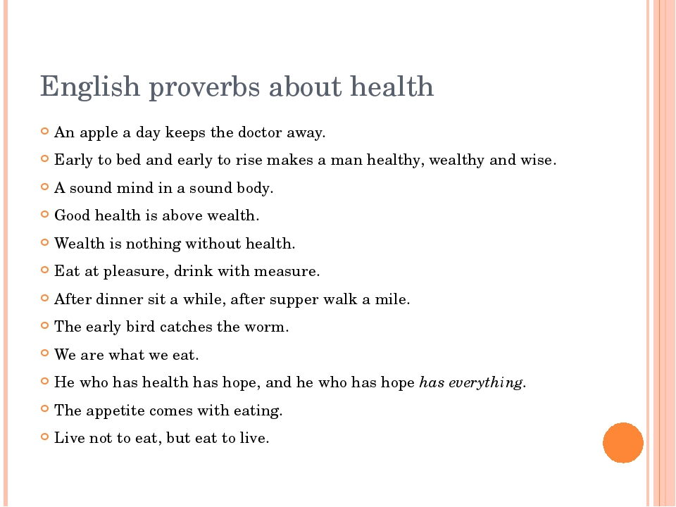 English proverbs about health An apple a day keeps the doctor away. Early to...