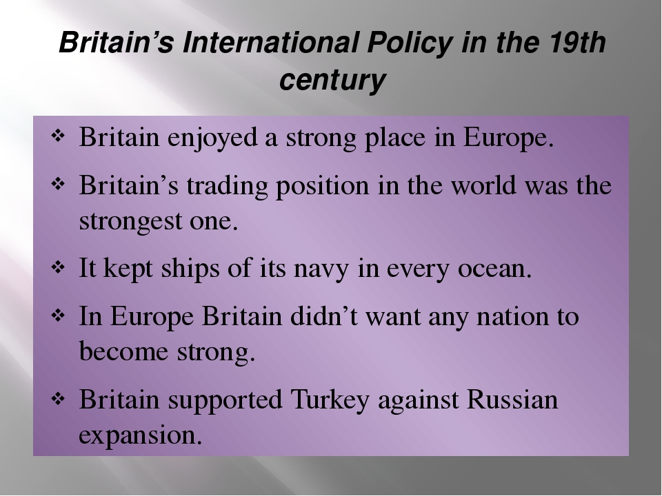 Britain's International Policy in the 19th century Britain enjoyed a strong p...