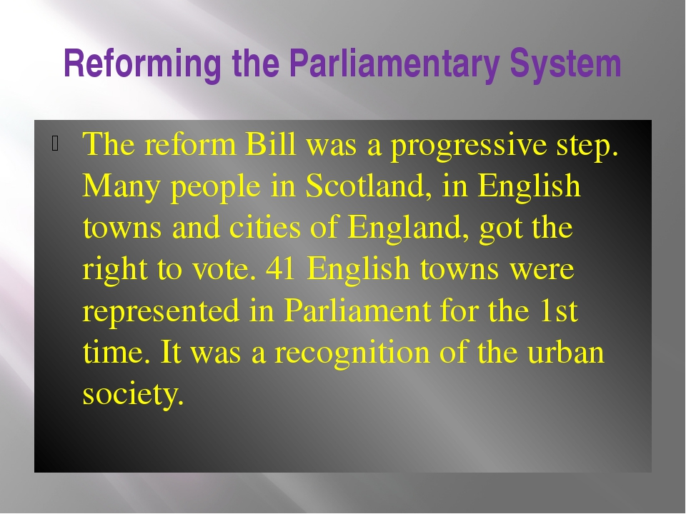 Reforming the Parliamentary System The reform Bill was a progressive step. Ma...