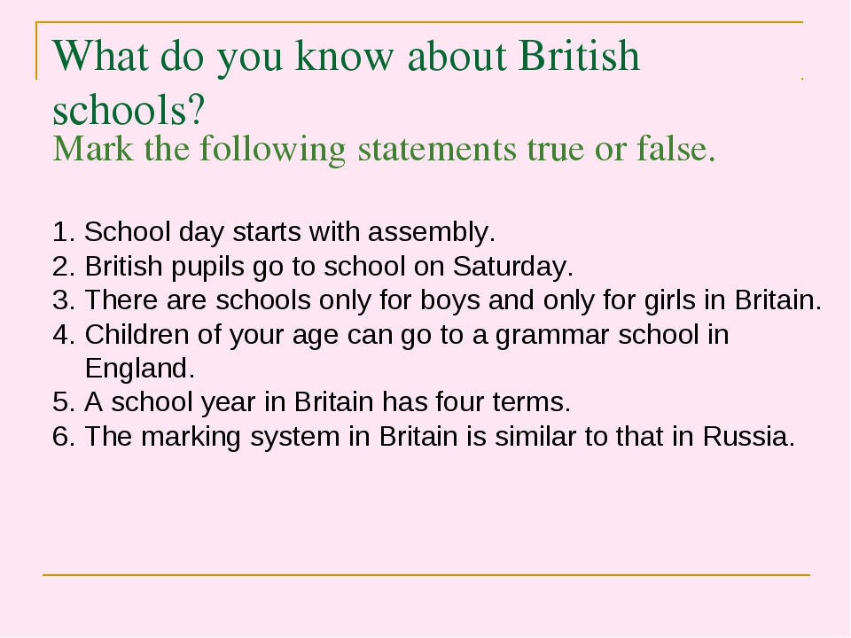 What do you know about British schools? Mark the following statements true or...