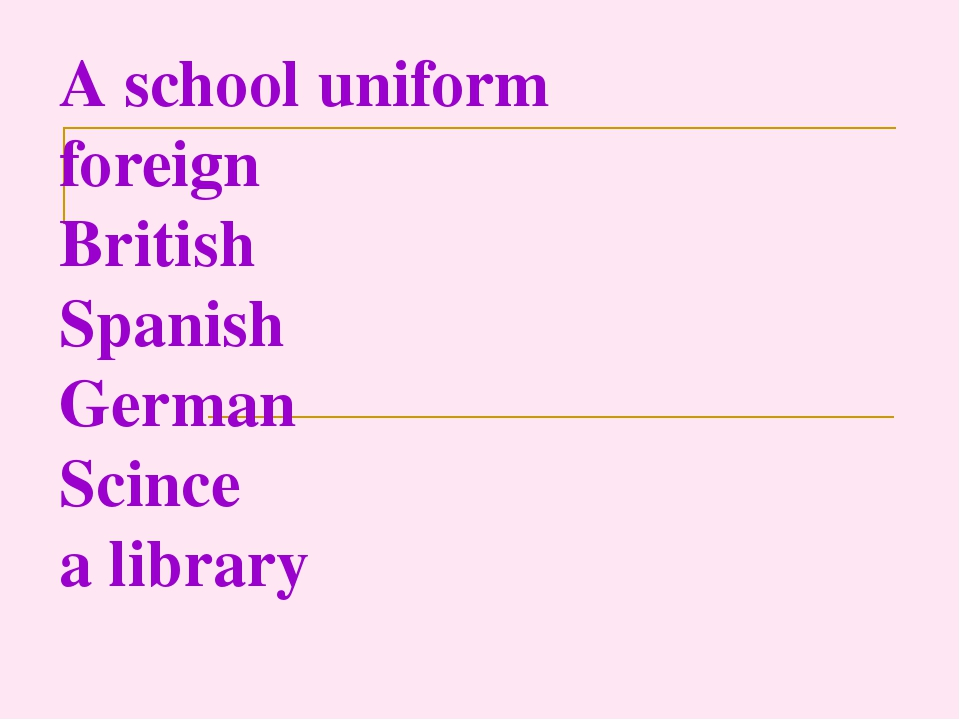 A school uniform foreign British Spanish German Scince a library