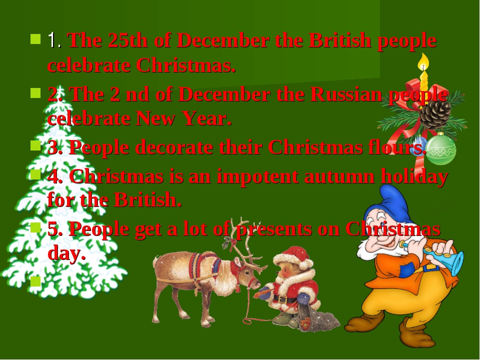 1. The 25th of December the British people celebrate Christmas. 2. The 2 nd o...