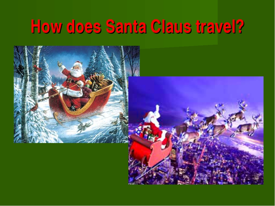 How does Santa Claus travel?