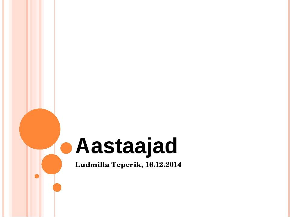 Aastaajad Ludmilla Teperik, 16.12.2014
