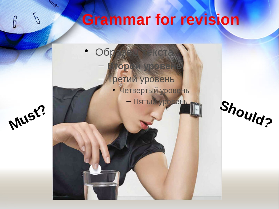 Grammar for revision Must? Should?