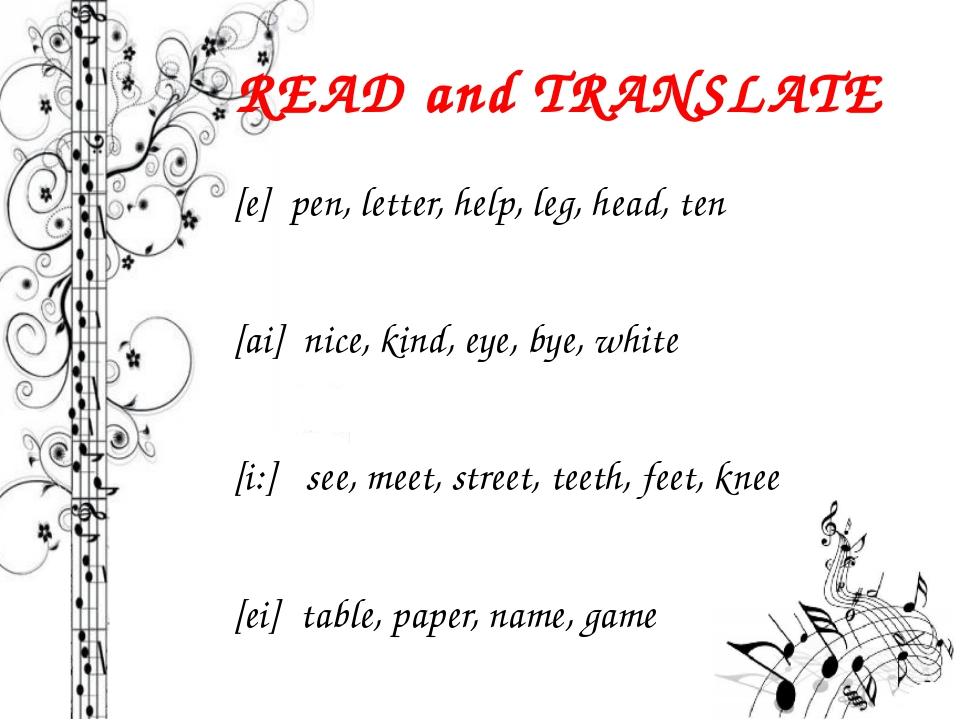 READ and TRANSLATE [e] pen, letter, help, leg, head, ten [ai] nice, kind, eye...