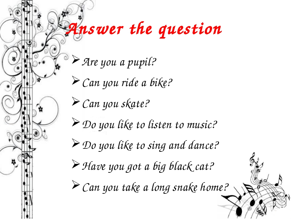 Answer the question Are you a pupil? Can you ride a bike? Can you skate? Do y...