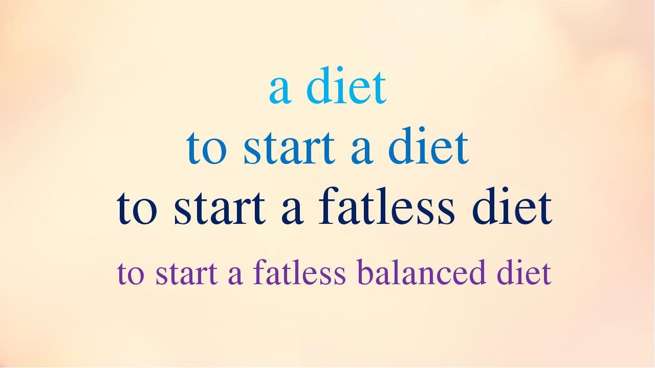 a diet to start a diet to start a fatless diet to start a fatless balanced diet