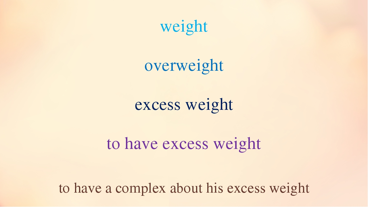 weight overweight excess weight to have excess weight to have a complex about...