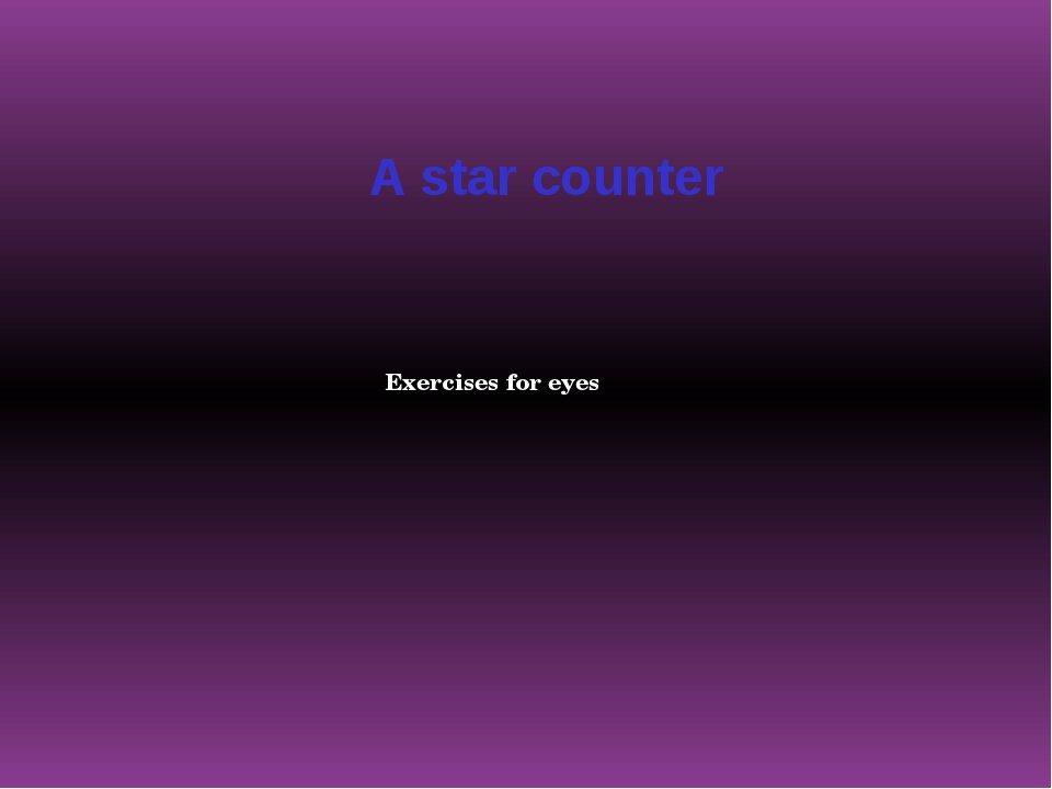 A star counter Exercises for eyes
