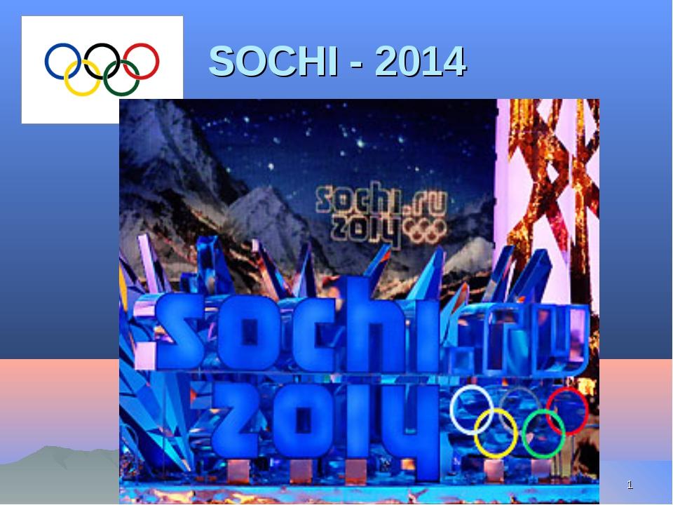 SOCHI - 2014 *