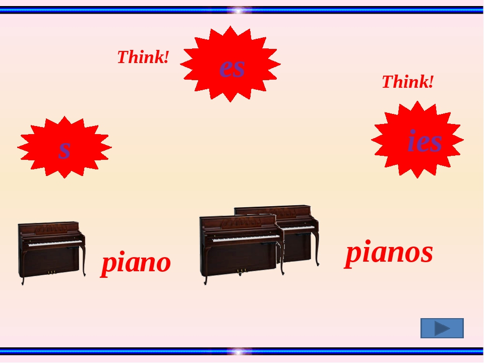 piano pianos Think! Think! s es ies