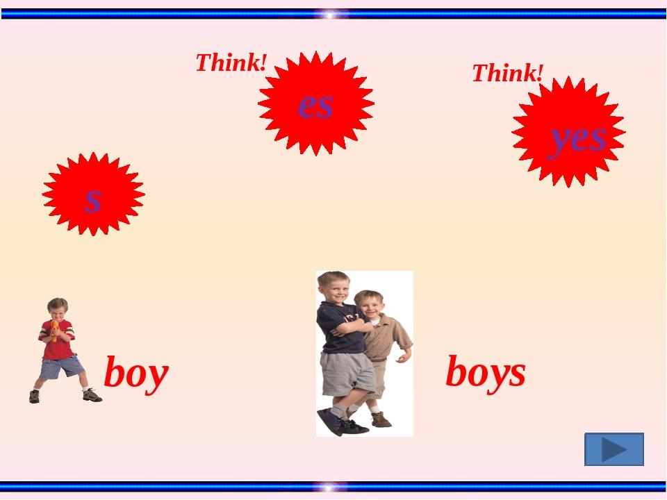 boy boys Think! Think! s es yes