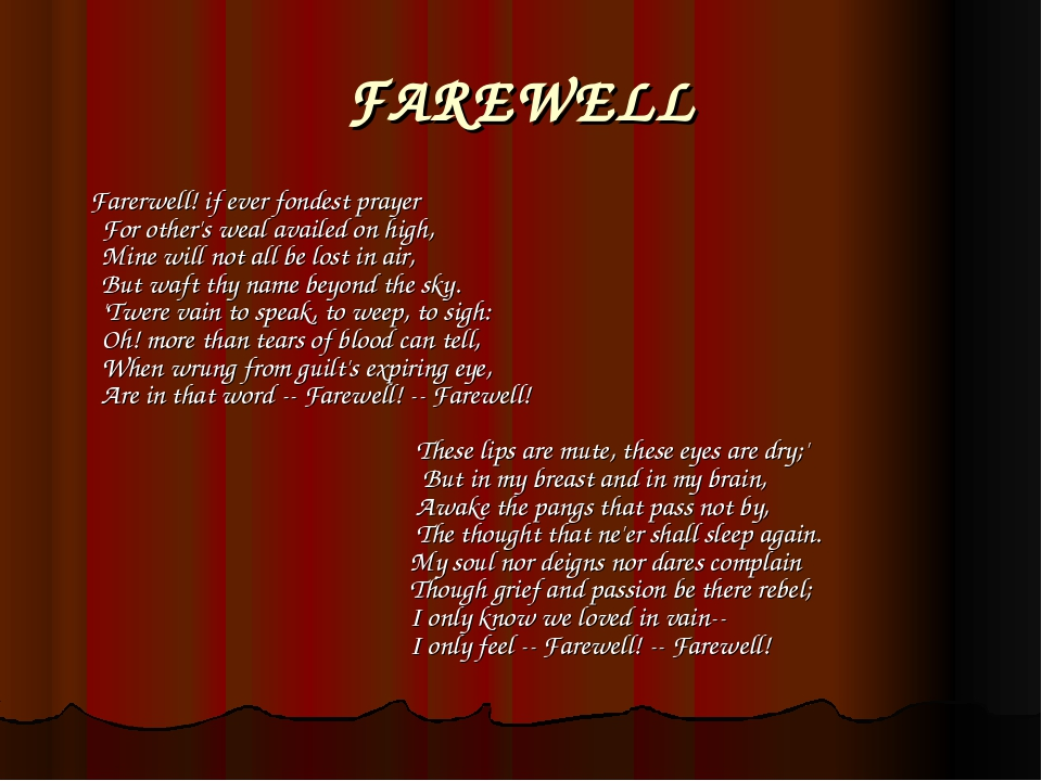 FAREWELL Farerwell! if ever fondest prayer For other's weal availed on high,...