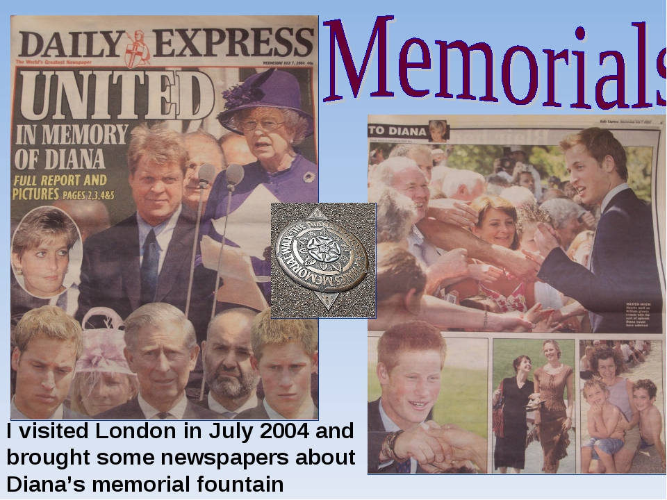 I visited London in July 2004 and brought some newspapers about Diana's memor...