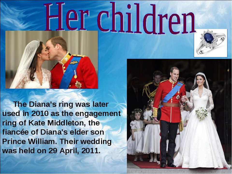 The Diana's ring was later used in 2010 as the engagement ring of Kate Middl...