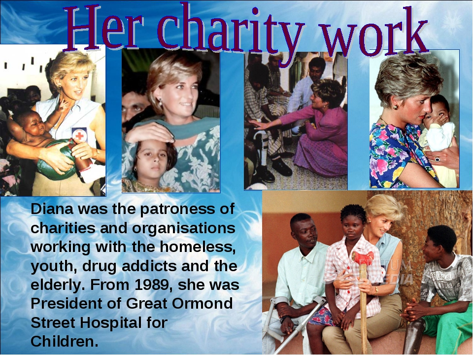 Diana was the patroness of charities and organisations working with the homel...