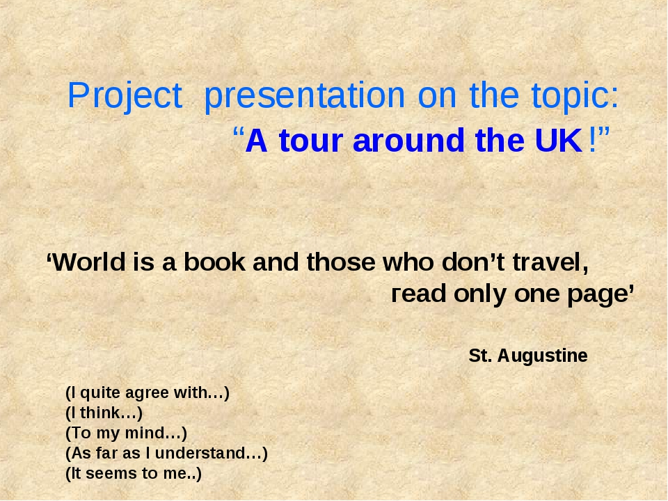 """Project presentation on the topic: """"A tour around the UK !"""" 'World is a book..."""