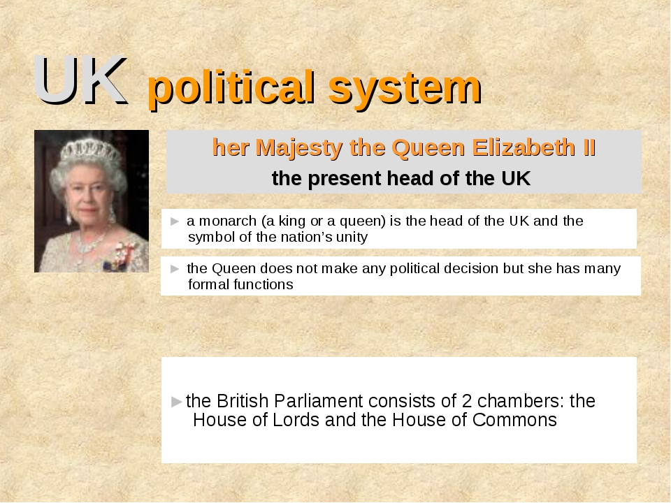 UK political system ► a monarch (a king or a queen) is the head of the UK and...