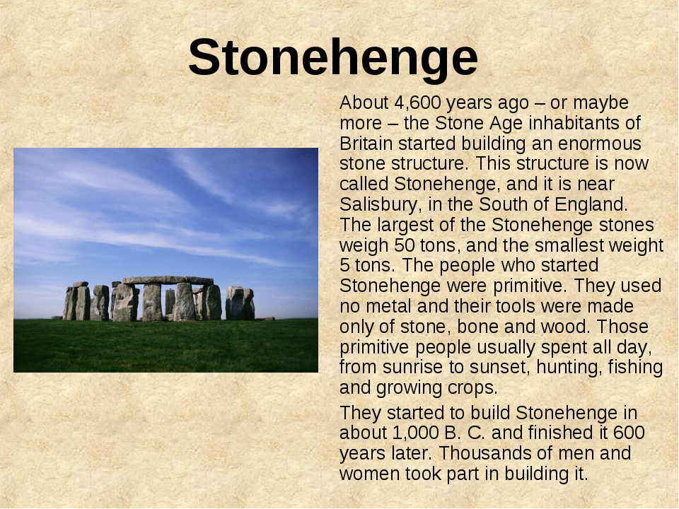 Stonehenge About 4,600 years ago – or maybe more – the Stone Age inhabitants...