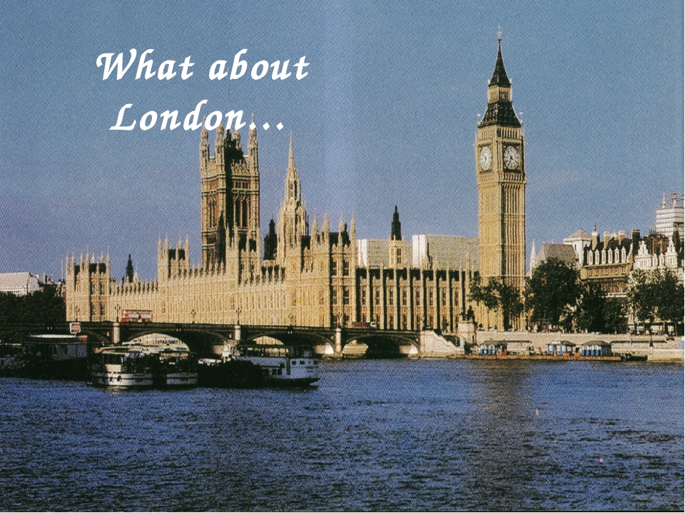 What about London…