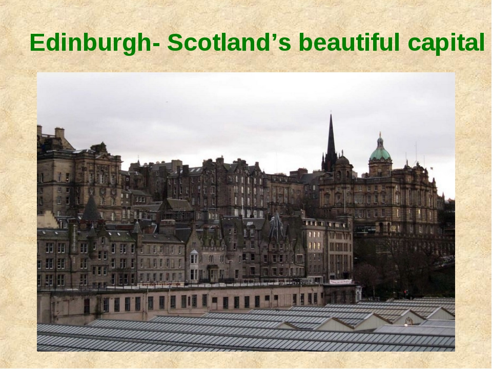 Edinburgh- Scotland's beautiful capital