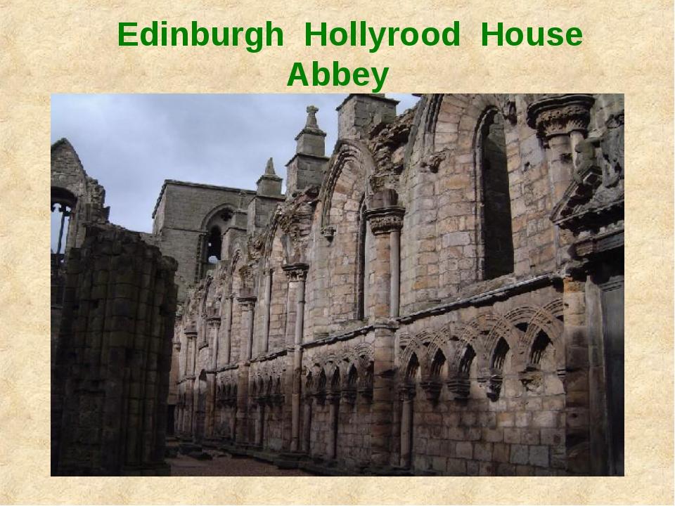 Edinburgh Hollyrood House Abbey