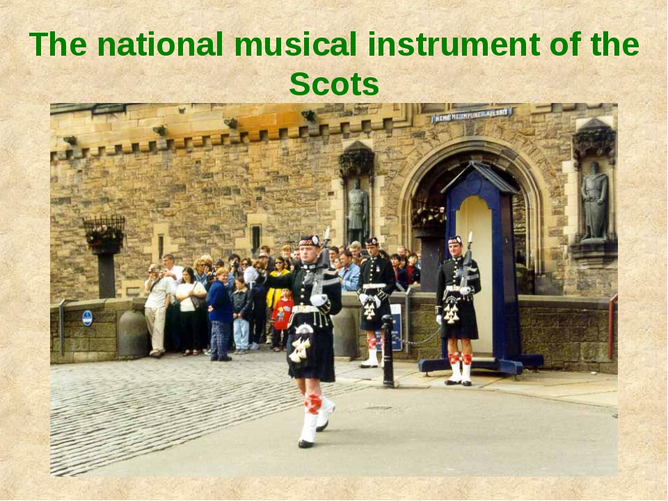 The national musical instrument of the Scots