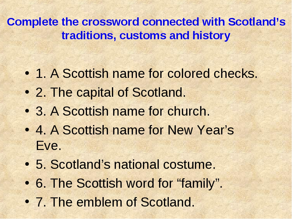 Complete the crossword connected with Scotland's traditions, customs and hist...