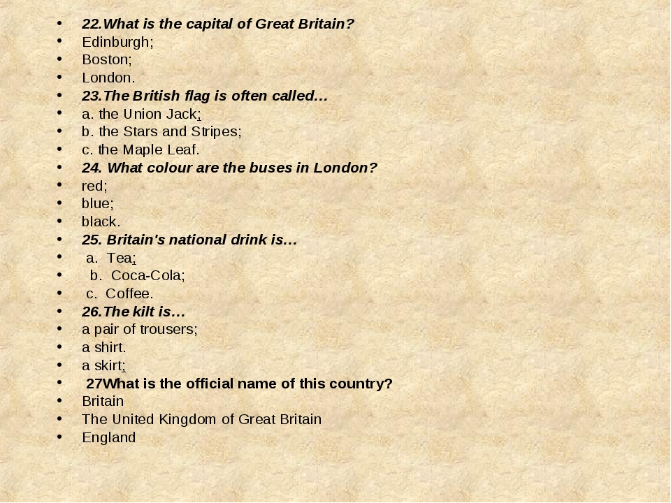 22.What is the capital of Great Britain? Edinburgh; Boston; London. 23.The Br...