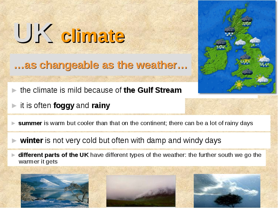 UK climate ► it is often foggy and rainy ► the climate is mild because of the...