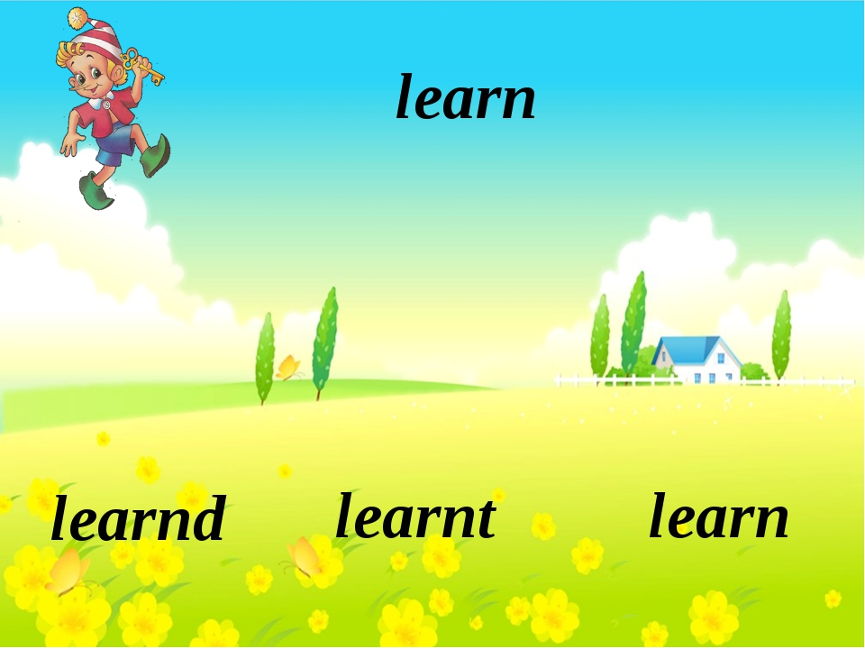 learn learn learnt learnd